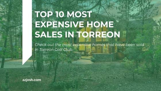 Blog graphic for the most expensive home sales in Torreon Golf Club